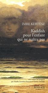 Kaddish pour l'enfant qui ne naîtra pas - Imre Kertész | Showmesound.org