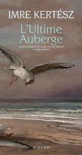 Téléchargez gratuitement it books en pdf L'Ultime auberge par Imre Kertész (Litterature Francaise)