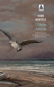 Imre Kertész - L'ultime auberge.