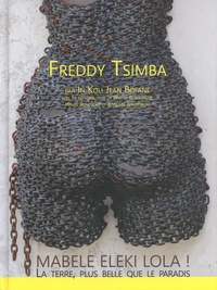 In Koli Jean Bofane - Freddy Tsimba - Mabele eleki lola ! La terre, plus belle que le paradis.