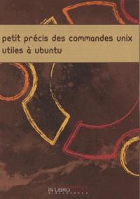 In libro veritas - Petit précis des commandes Unix utiles à Ubuntu.