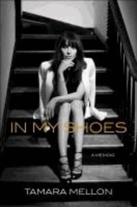 In My Shoes - A Memoir.