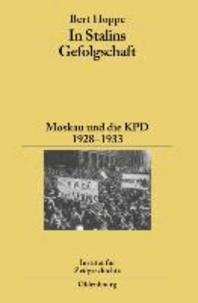 In Stalins Gefolgschaft - Moskau und die KPD 1928-1933.