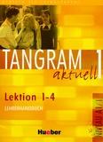 Ina Alke et Rosa-Maria Dallapiazza - Tangram aktuell 1 - Lektion 1-4 Lehrerhandbuch.