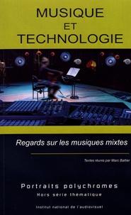 Marc Battier - Musique et technologie - Regards sur les musiques mixtes.