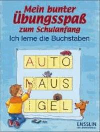 Sonia Dilg et Ina Hoffmann - Mein bunter Übungsspaß zum Schulanfang. Ich lerne die Buchstaben.