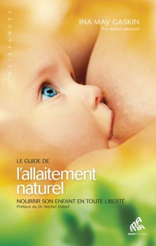 Le guide de l'allaitement naturel - 9782845940796 - 13,99 €