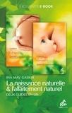 Ina May Gaskin - Le Guide de la naissance naturelle, suivi du Guide de l'allaitement naturel.