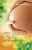 Ina May Gaskin - Le guide de la naissance naturelle - Retrouver le pouvoir de son corps.