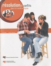 Ina Motoi et Louise Villeneuve - Guide de résolution de conflits dans le travail en équipe.