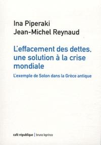 Ina Piperaki et Jean-Michel Reynaud - L'effacement des dettes, une solution à la crise mondiale - L'exemple de Solon dans la Grèce antique.
