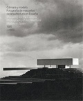 Inaki Bergera - Camera and Model, Mockups Photography of Modern Architecture in Spain, 1925-1970 - Edition bilingue anglais-espagnol.