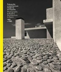 Inaki Bergera et Victor Perez Escolano - Fotografia y arquitectura moderna en Espana 1925-165 - Edition bilingue espagnol-anglais.
