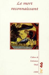 Geneviève Calame-Griaule et Nicole Belmont - Cahiers de Littérature Orale N° 46, 1999 : Le mort reconnaissant.