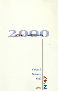 Geneviève Calame-Griaule et Ioana Andreesco - Cahiers de Littérature Orale N° 47, 2000 : P@roles2000.clo.