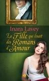 Inara Lavey - La fille qui lisait des romans d'amour.