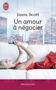 Inara Scott - Un amour à négocier.