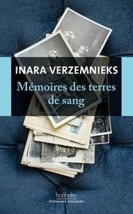 Inara Verzemnieks - Mémoires des terres de sang.