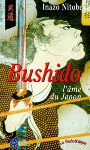 Inazô Nitobé - Bushido, l'âme du Japon.