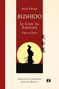 Inazô Nitobé - Bushido - Le code du samouraï - L'âme du Japon.