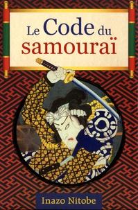Inazô Nitobé - Le code du samouraï.