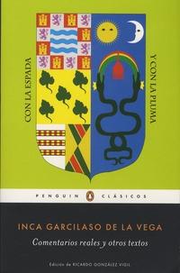 Inca Garcilaso de la Vega - Comentarios reales y otros relatos.