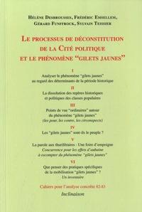 """Hélène Desbrousses et Frédéric Ensellem - Cahiers pour l'analyse concrète N° 82-83 : Le processus de déconstitution de la cite politique et le phénomène """"Gilets jaunes""""."""