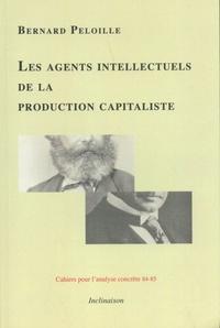Bernard Peloille - Les agents intellectuels de la production capitaliste.