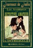 Inconnu Inconnu - Les aventures d'un détective amateur - L'intégrale.