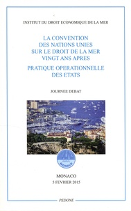 Indemer - La Convention des Nations Unies sur le droit de la mer - Vingt ans après pratique opérationelle des Etats.