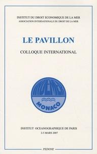 Indemer - Le pavillon - Actes écrits du colloque des 2 et 3 mars 2007 à l'Institut océanographique de Paris.