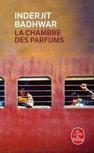 Inderjit Badhwar - La Chambre des parfums.