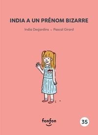 India Desjardins et Pascal Girard - India et moi  : India a un prénom bizarre - India et moi.
