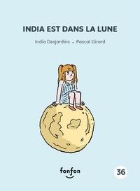 India Desjardins et Pascal Girard - India et moi  : India est dans la lune - India et moi.