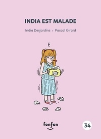 India Desjardins et Pascal Girard - India et moi  : India est malade - India et moi.
