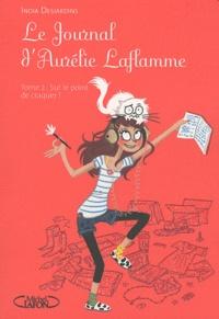 Le Journal d'Aurélie Laflamme Tome 2 - India Desjardins | Showmesound.org
