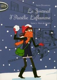 India Desjardins - Le Journal d'Aurélie Laflamme Tome 7 : Plein de secrets.