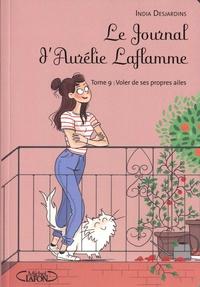 India Desjardins - Le Journal d'Aurélie Laflamme Tome 9 : Voler de ses propres ailes.
