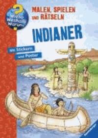 Indianer - Malen, Spielen und Rätseln.