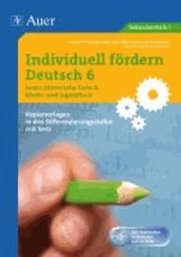 Individuell fördern Deutsch 6 Lesen: Literarische Texte/ Kinder- und Jugendbuch - Kopiervorlagen in drei Differenzierungsstufen mit Tests (6. Klasse).