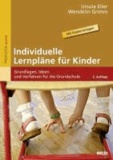 Individuelle Lernpläne für Kinder - Grundlagen, Ideen und Verfahren für die Grundschule. Mit Kopiervorlagen.