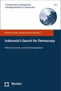Indonesia's Search for Democracy - Political, Economic, and Social Developments.