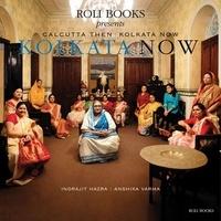 Indrajit Hazra et Anshika Varma - Calcutta Then Kolkata Now.