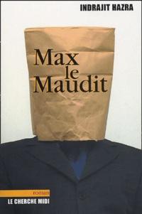 Indrajit Hazra - Max le maudit.