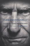 Indro Montanelli - I Conti Con Me Stesso - Diari 1957-1978.