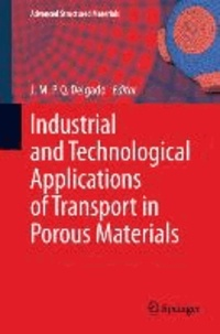 Industrial and Technological Applications of Transport in Porous Materials.