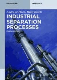 Industrial Separation Processes - Fundamentals.