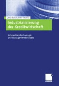 Industrialisierung der Kreditwirtschaft - Informationstechnologie und Managementkonzepte.