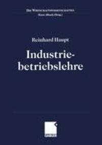 Industriebetriebslehre. Einführung - Management im Lebenszyklus industrieller Geschäftsfelder.