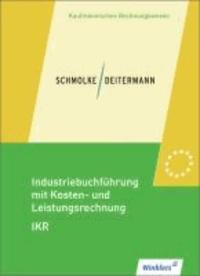 Industriebuchführung mit Kosten- und Leistungsrechnung - IKR. Schülerbuch.